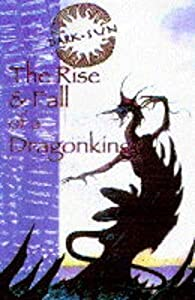The Rise and Fall of a Dragon King (Dark Sun)