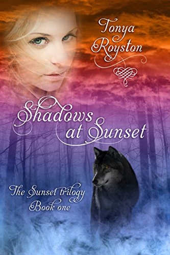 Shadows at Sunset: Book 1 of the Sunset Trilogy by [Royston, Tonya]