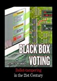 Black Box Voting : Ballot Tampering in the 21st Century, Harris, Bev, 192946245X