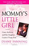 img - for Mommy's Little Girl: Casey Anthony and her Daughter Caylee's Tragic Fate book / textbook / text book