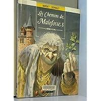 LES CHEMINS DE MALEFOSSE T08 - L'HERBE D'OUBLI