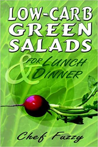 Book Low-Carb Green Salads for Lunch & Dinner by Fuzzy Chef Fuzzy (2005-03-28)