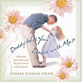 Daddy, Will You Dance with Me?, Sandra Schoger Foster, 1404103503