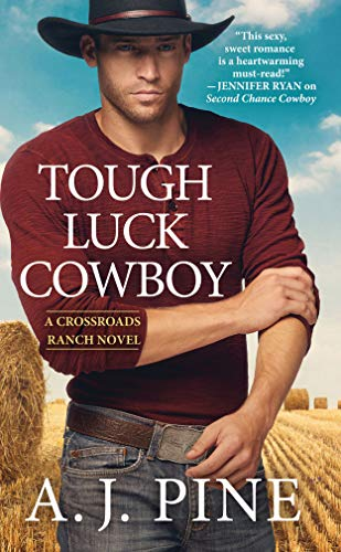 Tough Luck Cowboy (Crossroads Ranch) by [Pine, A.J.]