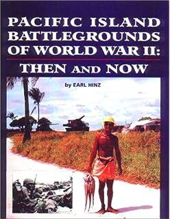 pacific island battlegrounds of world war ii then and now