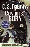 In Conquest Born, C. S. Friedman, 0756400430