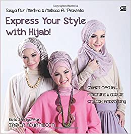 Express Your Style with Hijab!: Amazon.es: Tasya Nur Medina: Libros en idiomas extranjeros