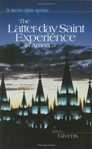 The Latter-day Saint Experience in America (The American Religious Experience)