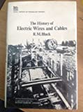A History of Electric Wires and Cables, Black, R. M., 0863410014