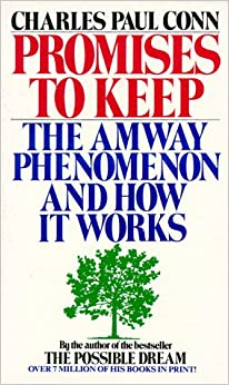 Promises to keep: the amway phenomenon and how it works -100
