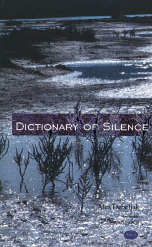 The Dictionary of Silence: Poems by Ales Debeljak (Witter Bynner Translation Series)