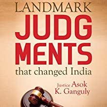 Landmark Judgments That Changed India Audiobook by Asok Kumar Ganguly Narrated by Shriram Iyer