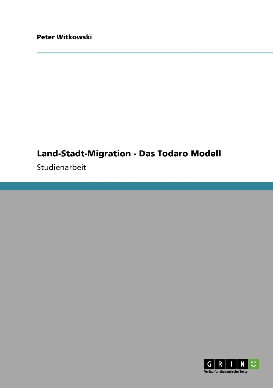 Land-Stadt-Migration - Das Todaro Modell (German Edition): Peter
