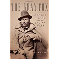 The Gray Fox: George Crook and the Indian Wars