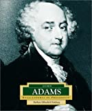 John Adams: America's 2nd President (Encyclopedia of Presidents, Second)