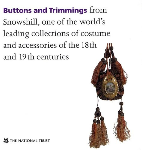 Buttons and Trimmings: From Snowhill, One of the World's Leading Collections of Costume and Accessories of the 18th and 19th Centuries
