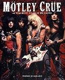 Motley Crue: A Visual History, 1983-2005