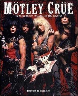 Motley crue a visual history 1983 2005 neil zlozower motley crue a visual history 1983 2005 neil zlozower 9780811868273 amazon books m4hsunfo