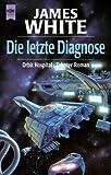 Roman des Zyklus Orbit-Hospital, 10: Die letzte Diagnose