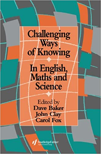 Challenging Ways of Knowing - In English, Maths and Science