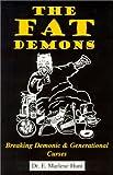 The FAT Demons, E. Marlene Hunt, 1893555011