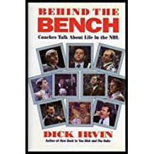 Behind the Bench First edition by Irvin, Dick (1993) Hardcover