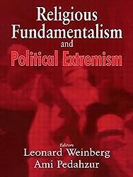 Religious Fundamentalism and Political Extremism (Totalitarian Movements and Political Religions (Paperback))