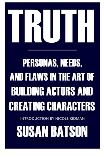 truth-personas-needs-and-flaws-in-the-art-of-building-actors-and-creating-characters