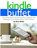 img - for Kindle Buffet: Find and download the best free books, magazines and newspapers for your Kindle, iPhone, iPad or Android book / textbook / text book