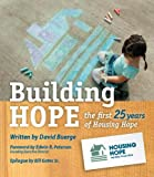 Building Hope : The First 25 Years of Housing Hope, Buerge, David M., 0985864613