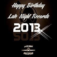 Happy Birthday Late Night Records 2013 [Explicit]