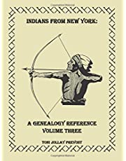 Indians from New York: A Genealogy Reference, Vol. 3