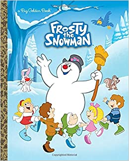 Frosty the Snowman Big Golden Book Frosty the Snowman Suzy