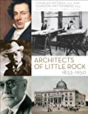 Architects of Little Rock, Charles, Charles Witsell, Jr. and Gordon G. Wittenberg, 1557286620