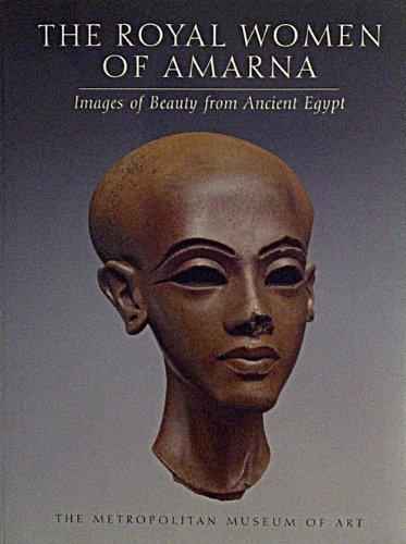 Descargar Libro The Royal Women Of Amarna: Images Of Beauty From Ancient Egypt Dorothea Arnold