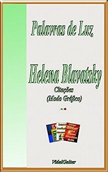 Palavras de Luz: Helena Blavatsky por [Galter, Vidal]