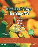 High-Tech Toys for Your TV, Steve Kovsky, 0789726688