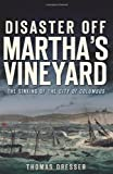 img - for Disaster Off Martha's Vineyard: The Sinking of the City of Columbus book / textbook / text book