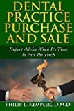 Dental Practice Purchase and Sale: When It's Time to Pass the Torch