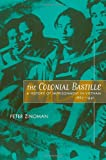 The Colonial Bastille 9780520224124