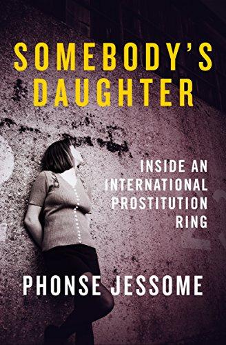 Somebody's Daughter: Inside an International Prostitution Ring
