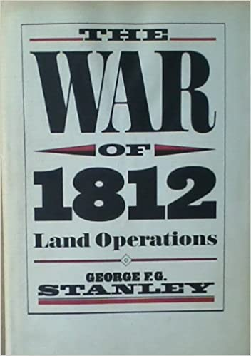 War of 1812: The Land Operations (Historical publication / Canadian War Museum)