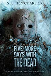 Five More Days With The Dead: 2 (Lanherne Chronicles)