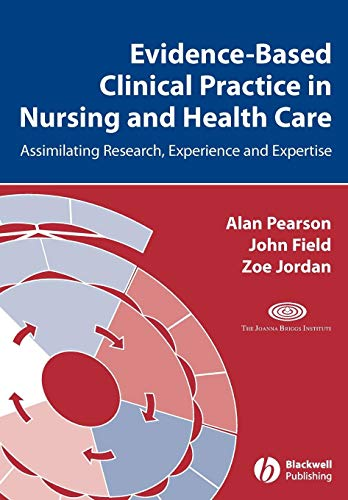 Evidence-Based Clinical Practice in Nursing and Health Care: Assimilating Research, Experience and Expertise