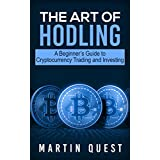 The Art of HODLING: A Beginner's Guide to Cryptocurrency Trading and Investing