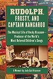 Rudolph, Frosty, and Captain Kangaroo, Judy Gail Krasnow, 1595800263