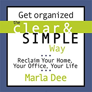 Get Organized the Clear & Simple Way Hörbuch