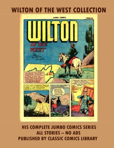 Wilton Of The West Comics Collection: Over 140 Pages: Email Request Our Giant Comic Catalog Or Visit www.facebook.com/classsiccomicslibrary