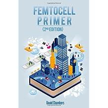 Femtocell Primer (2nd Edition)
