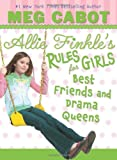 Best Friends And Drama Queens (Allie Finkle's Rules For Girls #3)